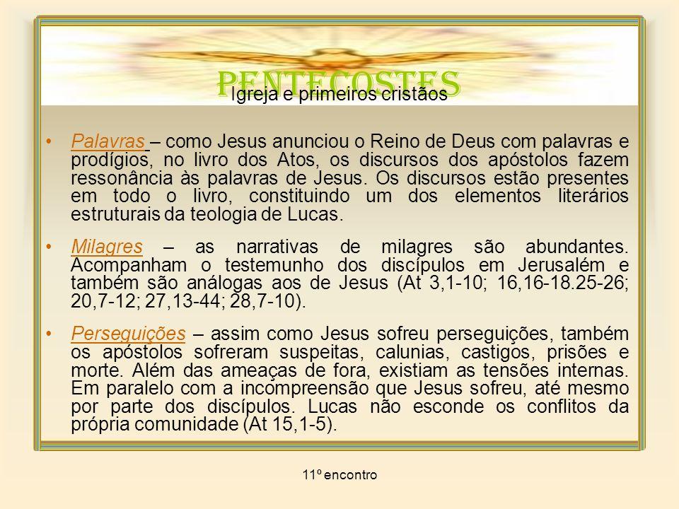 11º encontro PENTECOSTES Igreja e primeiros cristãos Todos aqueles que se deixam conduzir pelo Espírito de Deus são filhos de Deus.