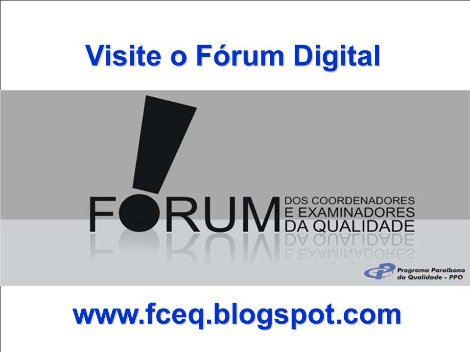 VI FÓRUM DE COORDENADORES E EXAMINADORES DA QUALIDADE Visite o Fórum Digital www.fceq.blogspot.com