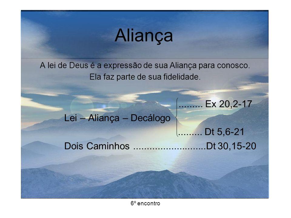 6º encontro Aliança Os dez mandamentos 1º - Amar a Deus sobre todas as coisas.