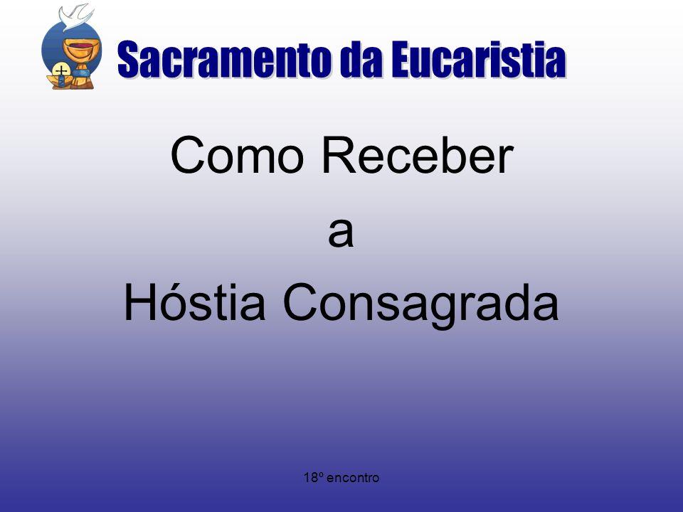 18º encontro Como Receber a Hóstia Consagrada