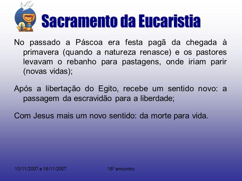 10/11/2007 a 16/11/200716º encontro No passado a Páscoa era festa pagã da chegada à primavera (quando a natureza renasce) e os pastores levavam o reba