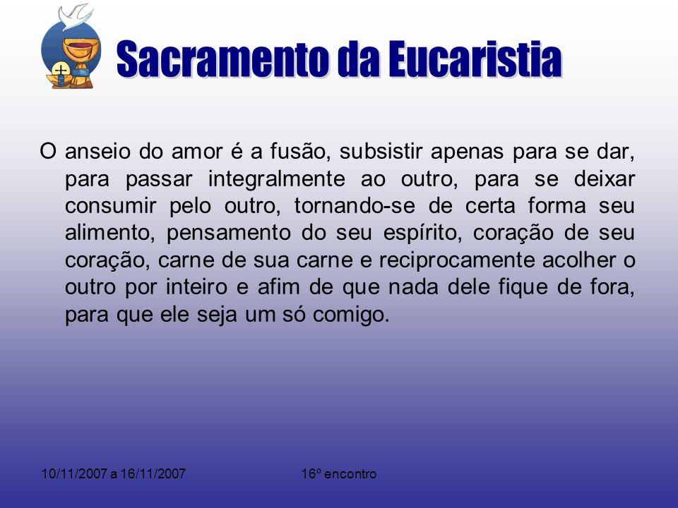10/11/2007 a 16/11/200716º encontro A Igreja é a comunidade da Ceia do Senhor.