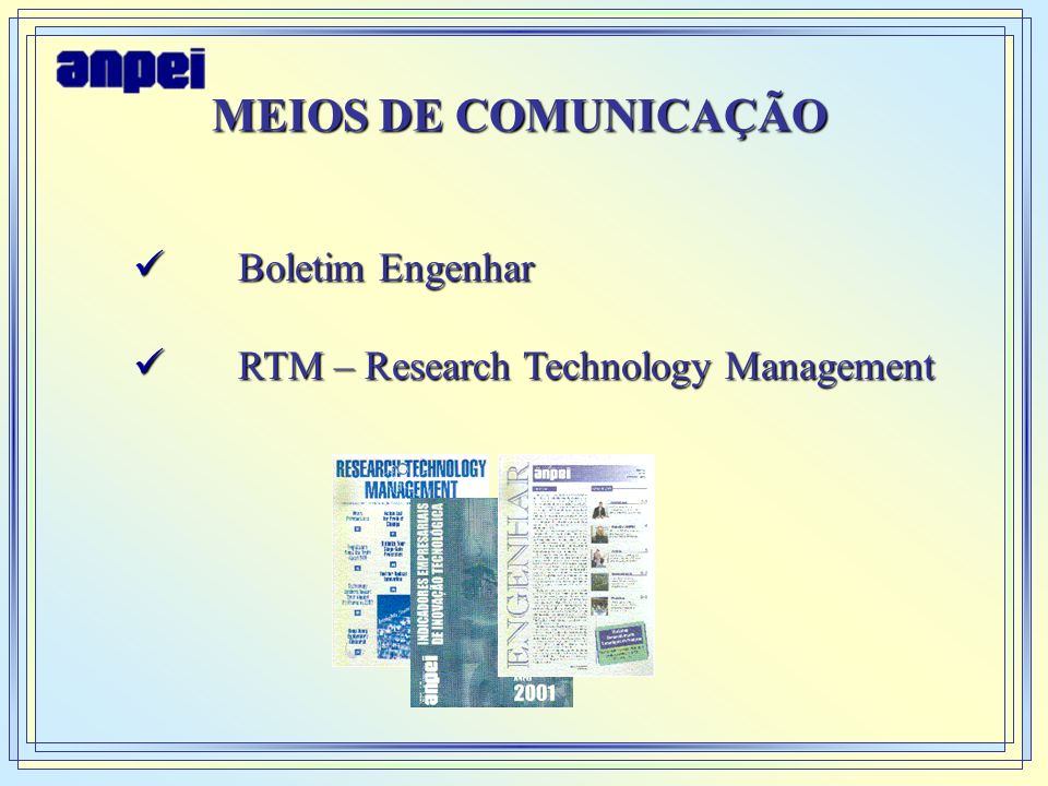 MEIOS DE COMUNICAÇÃO Boletim Engenhar Boletim Engenhar RTM – Research Technology Management RTM – Research Technology Management