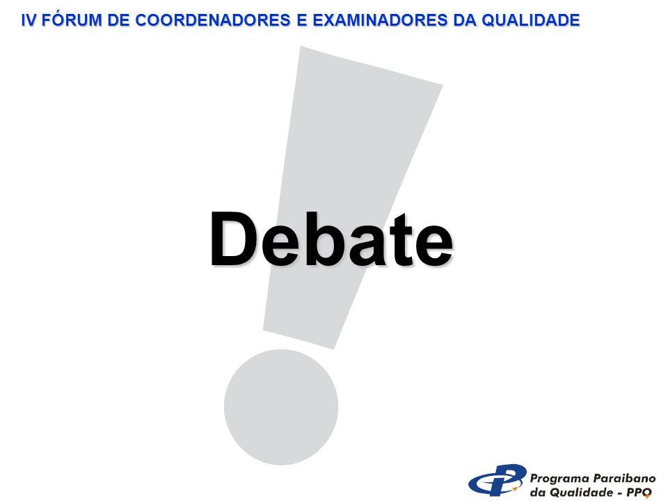 IV FÓRUM DE COORDENADORES E EXAMINADORES DA QUALIDADE Debate