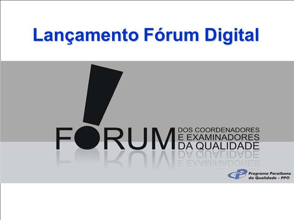IV FÓRUM DE COORDENADORES E EXAMINADORES DA QUALIDADE Lançamento Fórum Digital