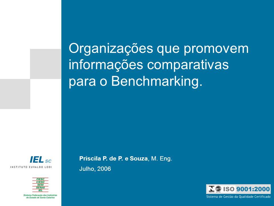 Organizações que promovem informações comparativas para o Benchmarking.