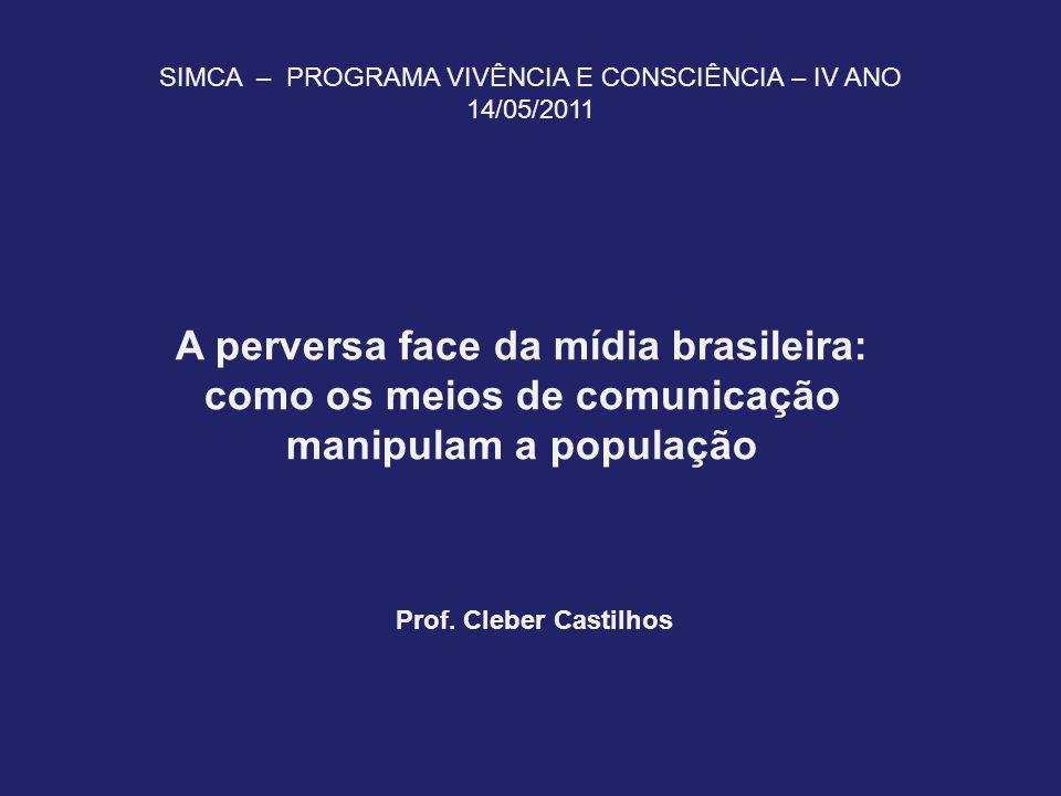 Em 2009 - 271 políticos eleitos era sócios ou donos de meios de comunicação no Brasil fonte: www.donosdamidia.com.br