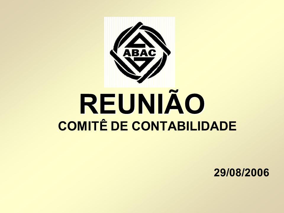REUNIÃO REUNIÃO COMITÊ DE CONTABILIDADE 29/08/2006