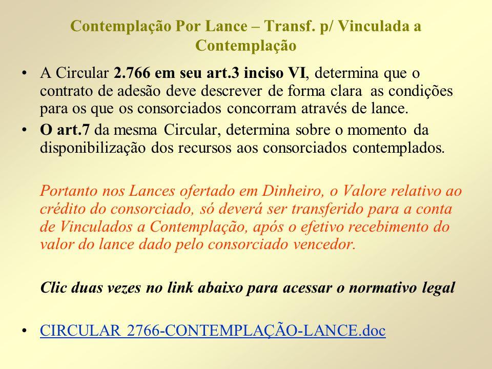 Contemplação Por Lance – Transf. p/ Vinculada a Contemplação A Circular 2.766 em seu art.3 inciso VI, determina que o contrato de adesão deve descreve