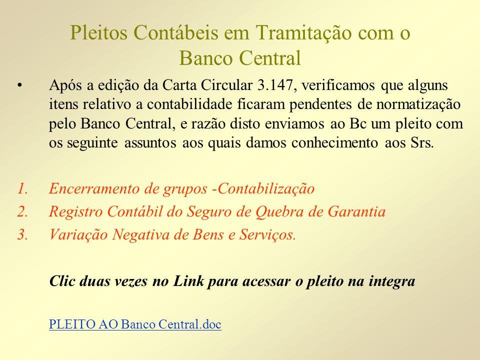 Pleitos Contábeis em Tramitação com o Banco Central Após a edição da Carta Circular 3.147, verificamos que alguns itens relativo a contabilidade ficar