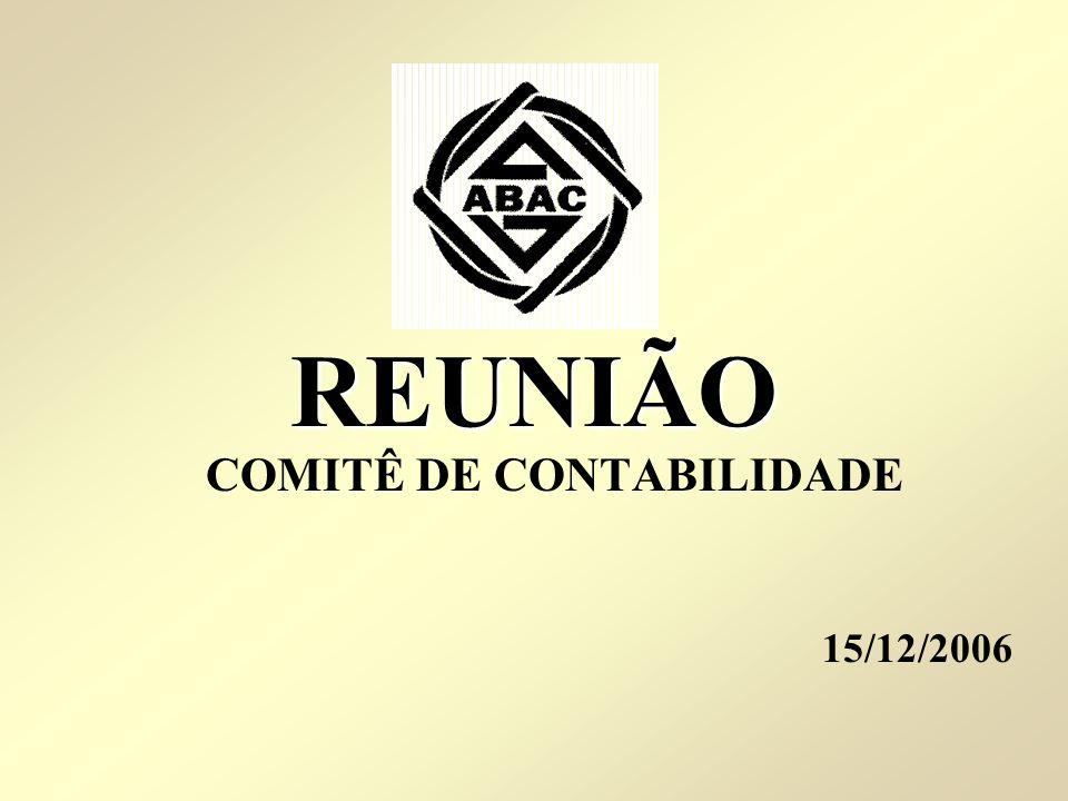 REUNIÃO REUNIÃO COMITÊ DE CONTABILIDADE 15/12/2006
