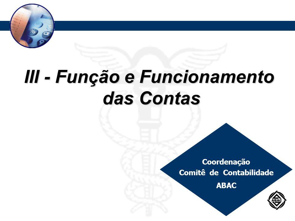 Procedimentos Contábeis Aplicáveis a Grupos de Consórcios III - Função e Funcionamento das Contas das Contas Coordenação Comitê de Contabilidade ABAC