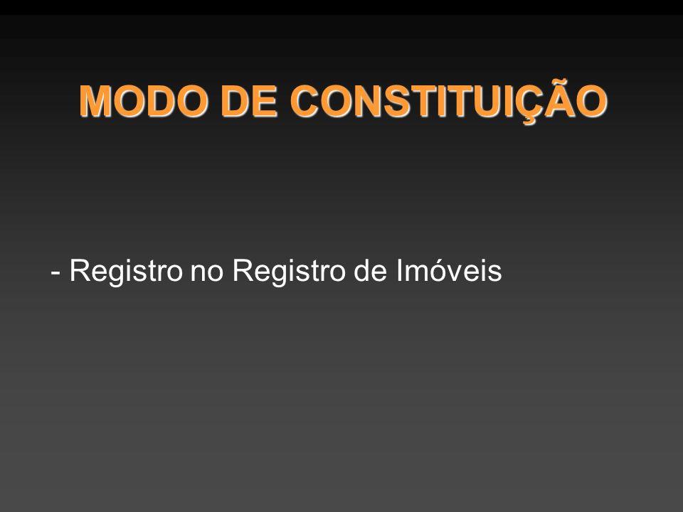 MODO DE CONSTITUIÇÃO - Registro no Registro de Imóveis