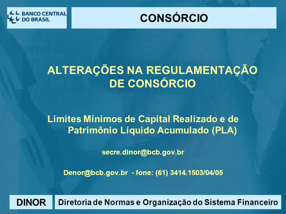 DINOR CONSÓRCIO Diretoria de Normas e Organização do Sistema Financeiro Área para créditos, nomes de departamentos, fontes etc.