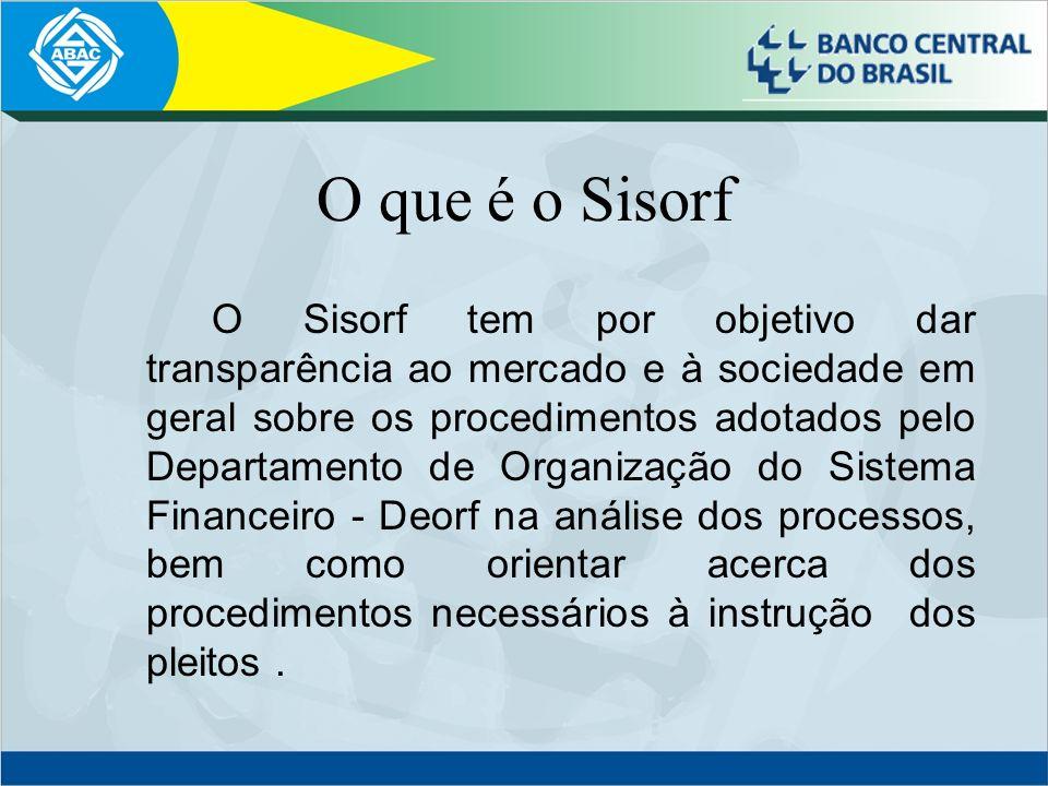 O que é o Sisorf O Sisorf tem por objetivo dar transparência ao mercado e à sociedade em geral sobre os procedimentos adotados pelo Departamento de Or