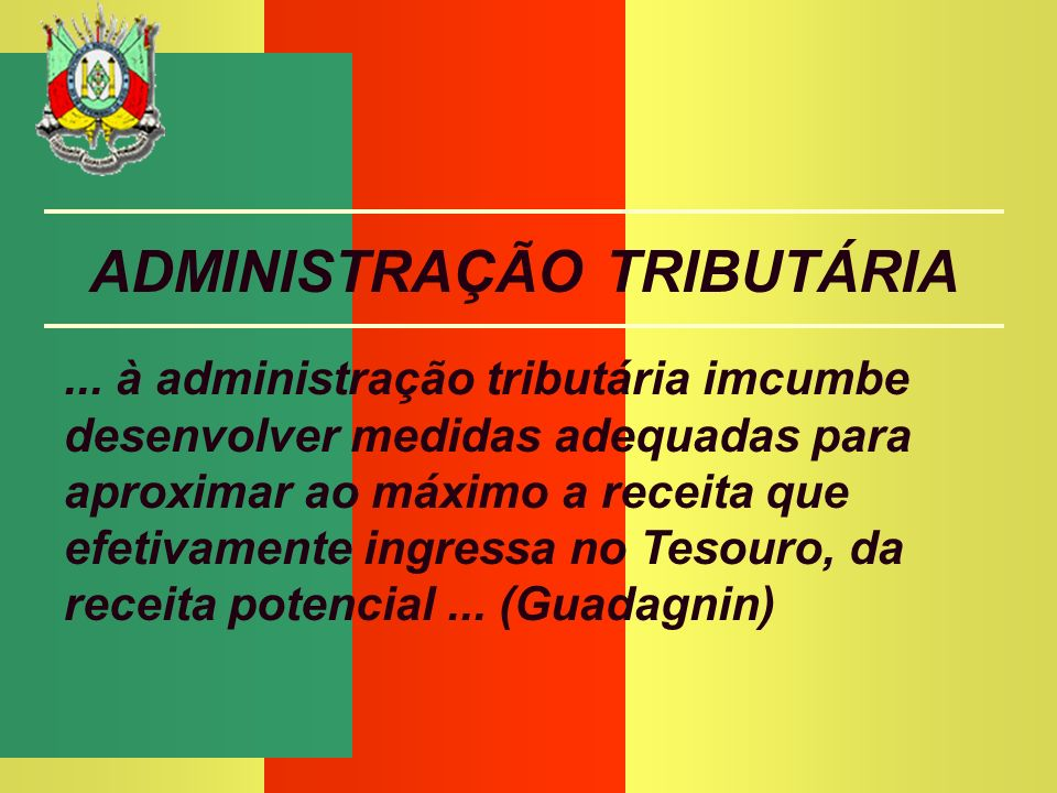 AFTE GIOVANNI PADILHA DA SILVA SECRETARIA DA FAZENDA ADMINISTRAÇÃO TRIBUTÁRIA... à administração tributária imcumbe desenvolver medidas adequadas para