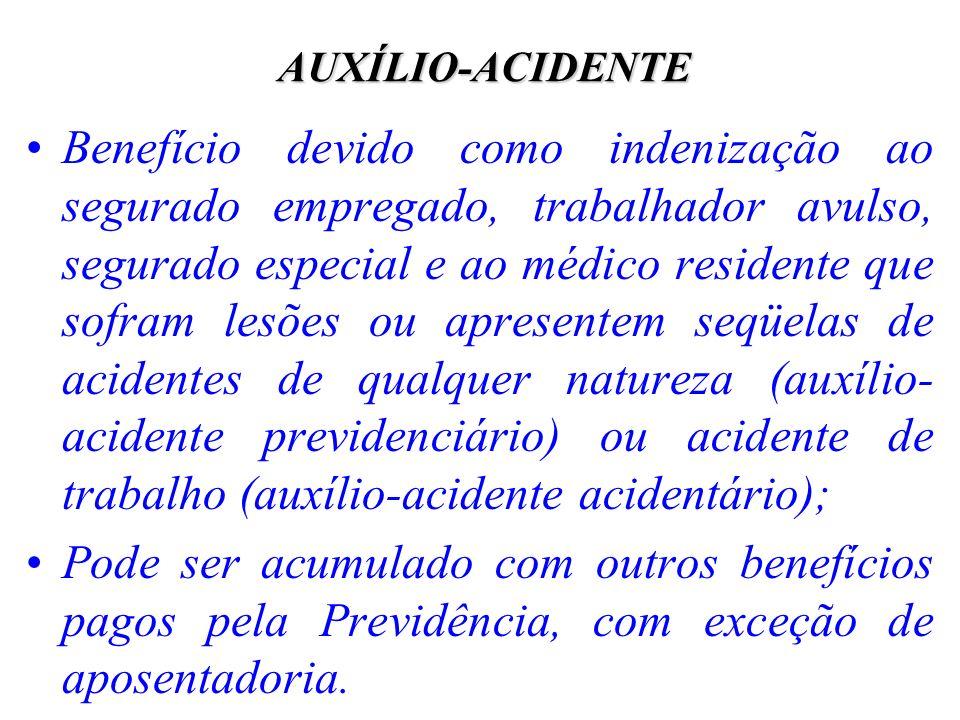 AUXÍLIO-ACIDENTE Benefício devido como indenização ao segurado empregado, trabalhador avulso, segurado especial e ao médico residente que sofram lesõe
