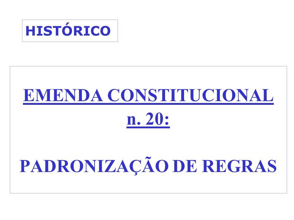 HISTÓRICO EMENDA CONSTITUCIONAL n. 20: PADRONIZAÇÃO DE REGRAS