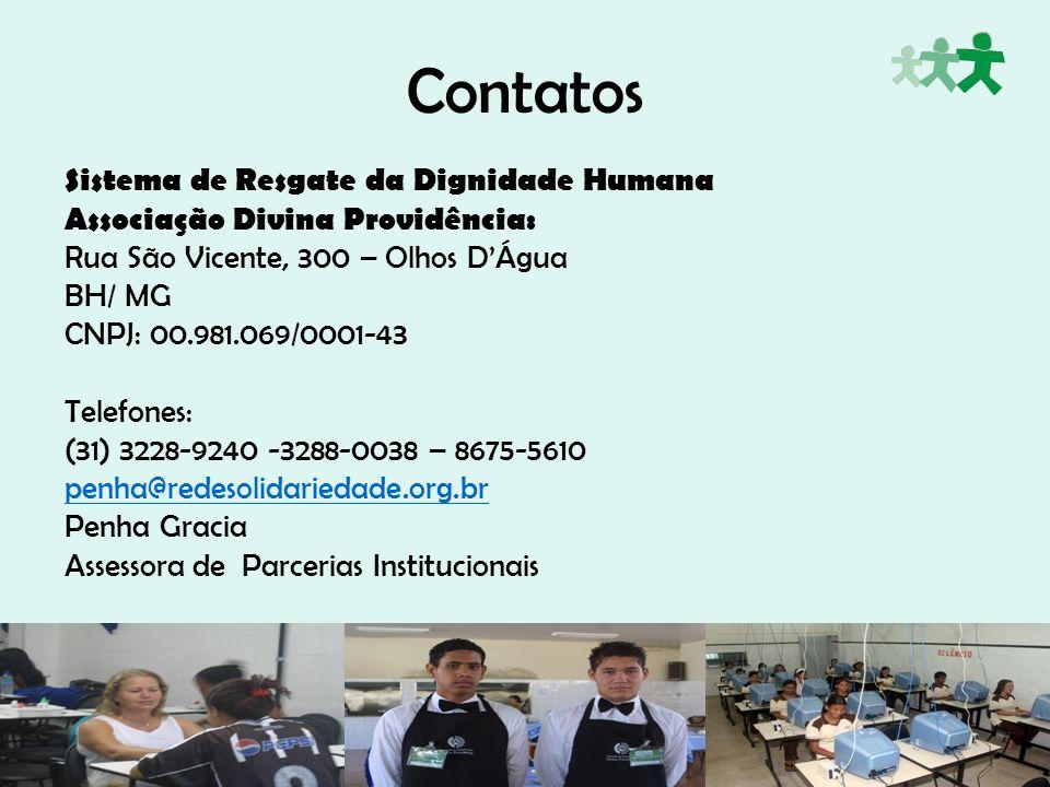 Contatos Sistema de Resgate da Dignidade Humana Associação Divina Providência: Rua São Vicente, 300 – Olhos DÁgua BH/ MG CNPJ: 00.981.069/0001-43 Tele