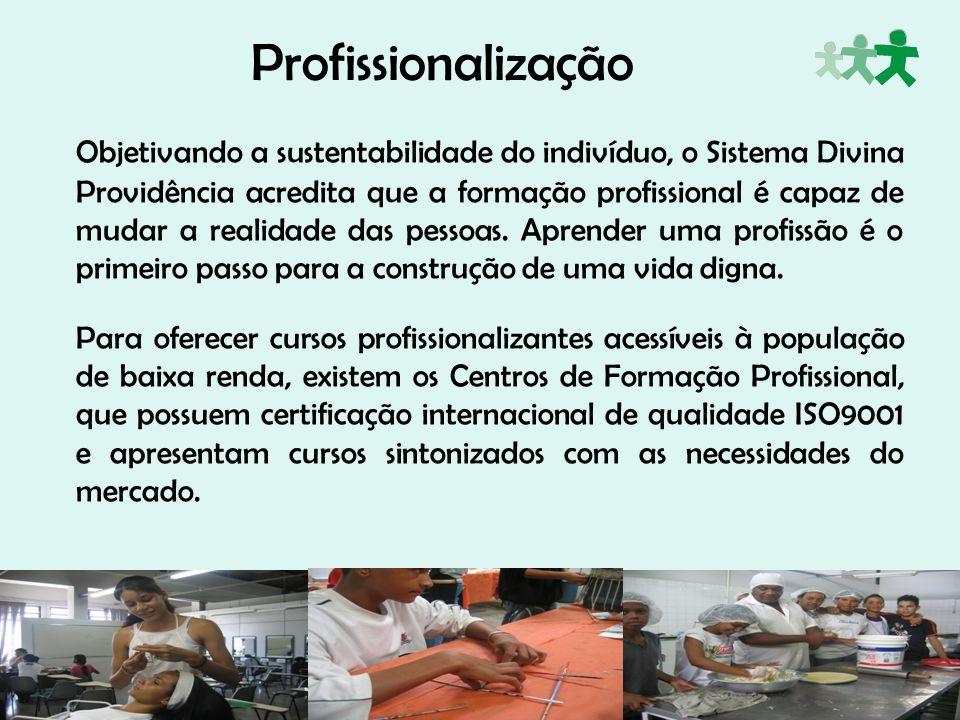 Profissionalização Objetivando a sustentabilidade do indivíduo, o Sistema Divina Providência acredita que a formação profissional é capaz de mudar a r