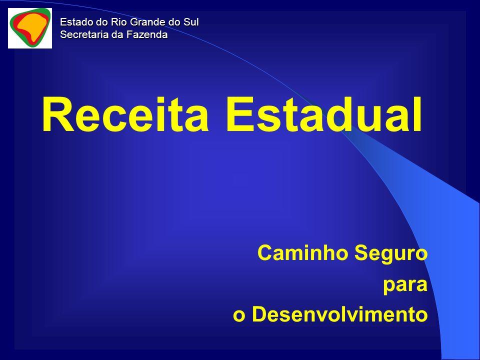 Estado do Rio Grande do Sul Secretaria da Fazenda Receita Estadual Caminho Seguro para o Desenvolvimento