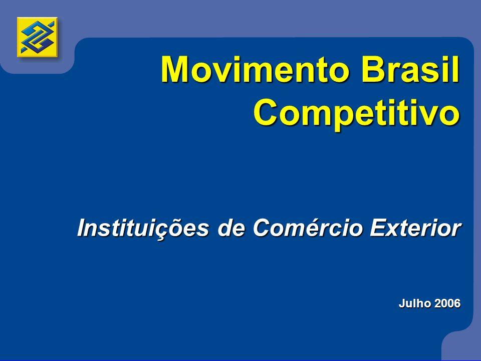 Movimento Brasil Competitivo Instituições de Comércio Exterior Julho 2006