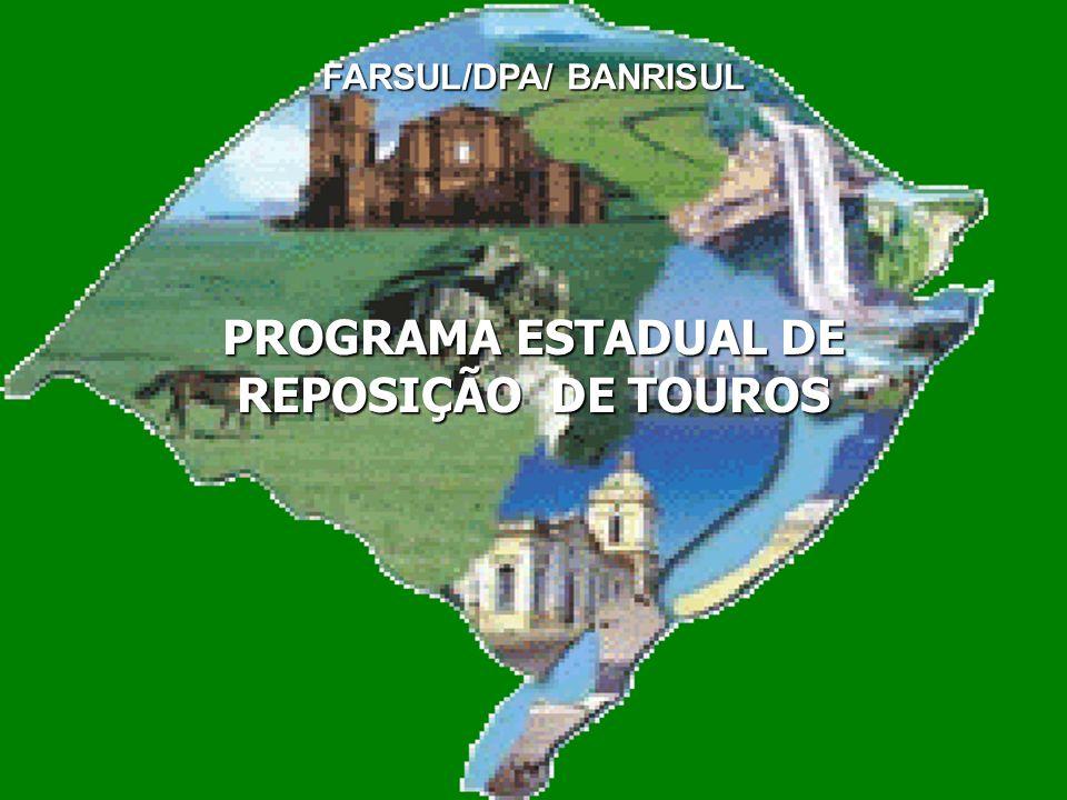 PROGRAMA ESTADUAL DE REPOSIÇÃO DE TOUROS FARSUL/DPA/ BANRISUL