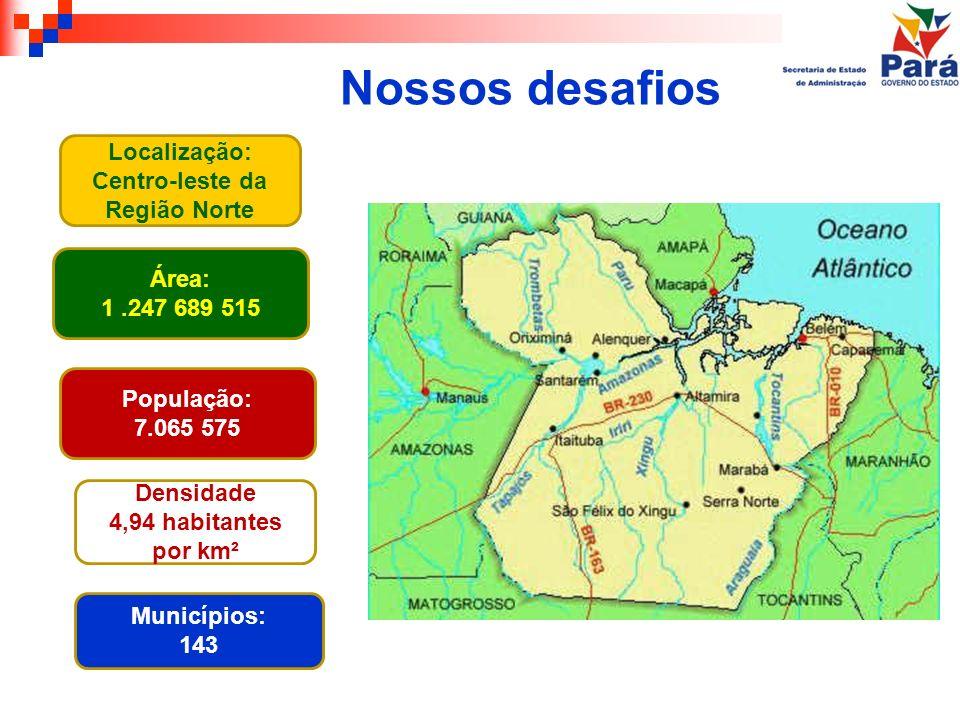 Localização: Centro-leste da Região Norte Área: 1.247 689 515 População: 7.065 575 Municípios: 143 Densidade 4,94 habitantes por km² Nossos desafios