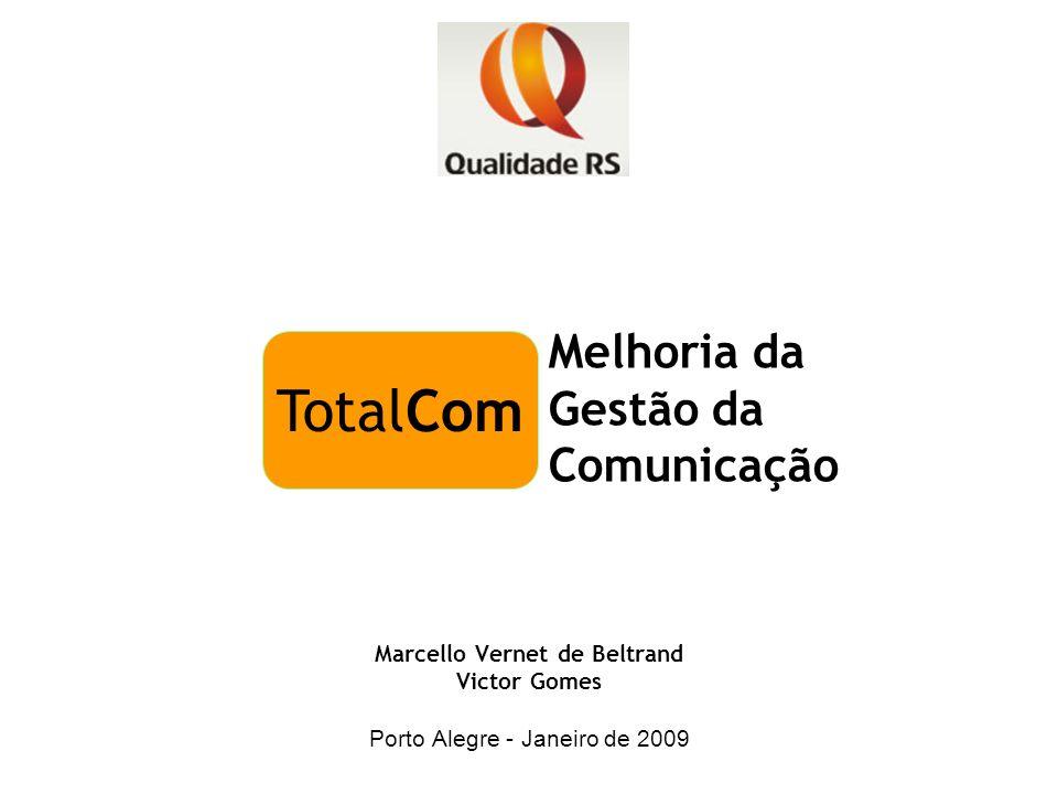 Marcello Vernet de Beltrand Victor Gomes Porto Alegre - Janeiro de 2009 Melhoria da Gestão da Comunicação TotalCom