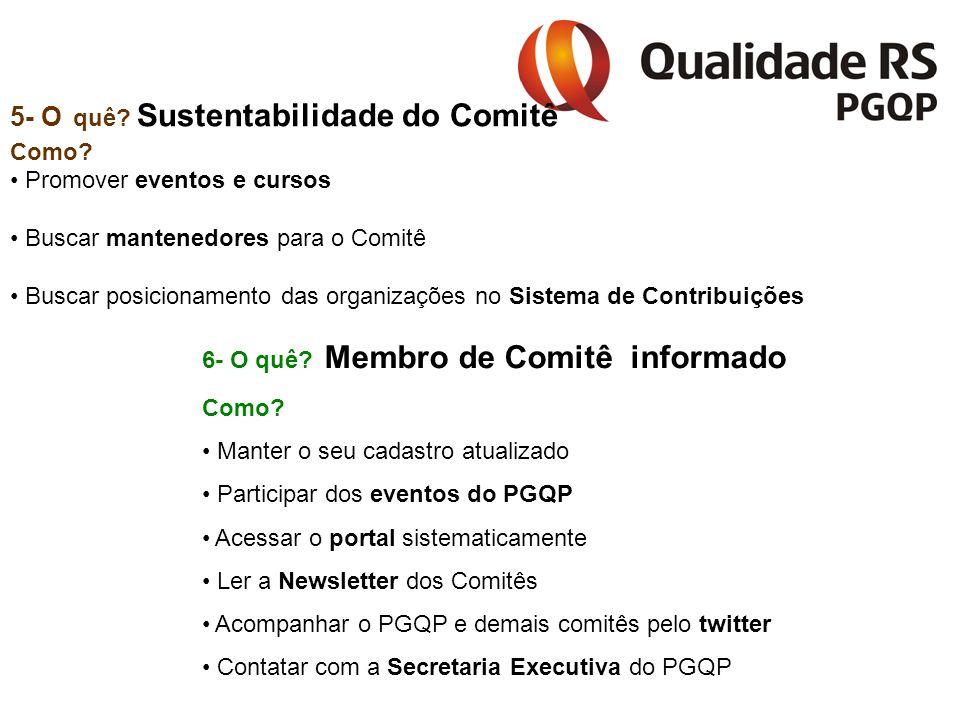 5- O quê. Sustentabilidade do Comitê Como.