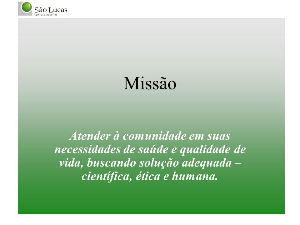 Missão Atender à comunidade em suas necessidades de saúde e qualidade de vida, buscando solução adequada – científica, ética e humana.
