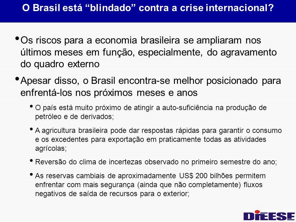 O Brasil está blindado contra a crise internacional.