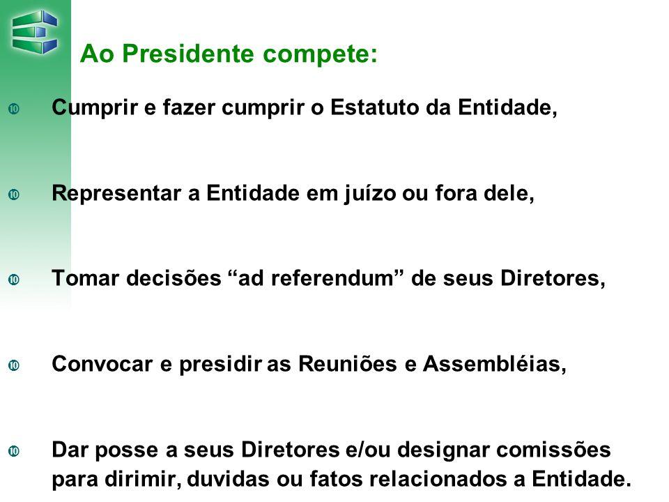 O estatuto Define a participação de sua diretoria.