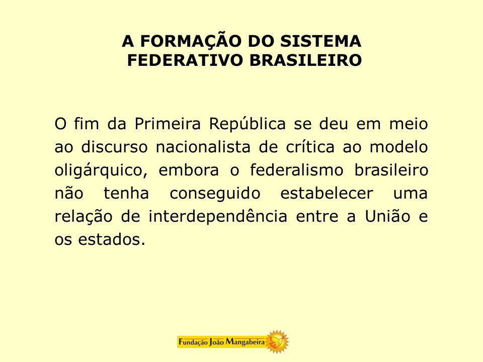 O fim da Primeira República se deu em meio ao discurso nacionalista de crítica ao modelo oligárquico, embora o federalismo brasileiro não tenha conseg