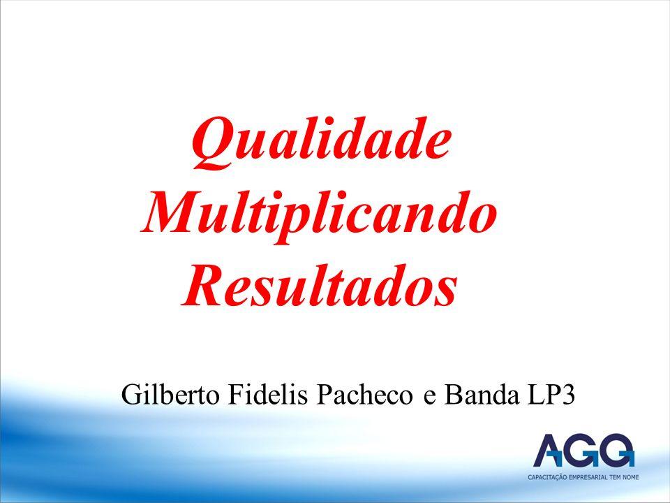 Qualidade Multiplicando Resultados Gilberto Fidelis Pacheco e Banda LP3