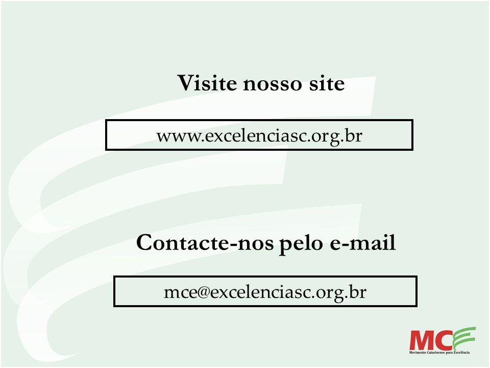 Contacte-nos pelo e-mail mce@excelenciasc.org.br www.excelenciasc.org.br Visite nosso site