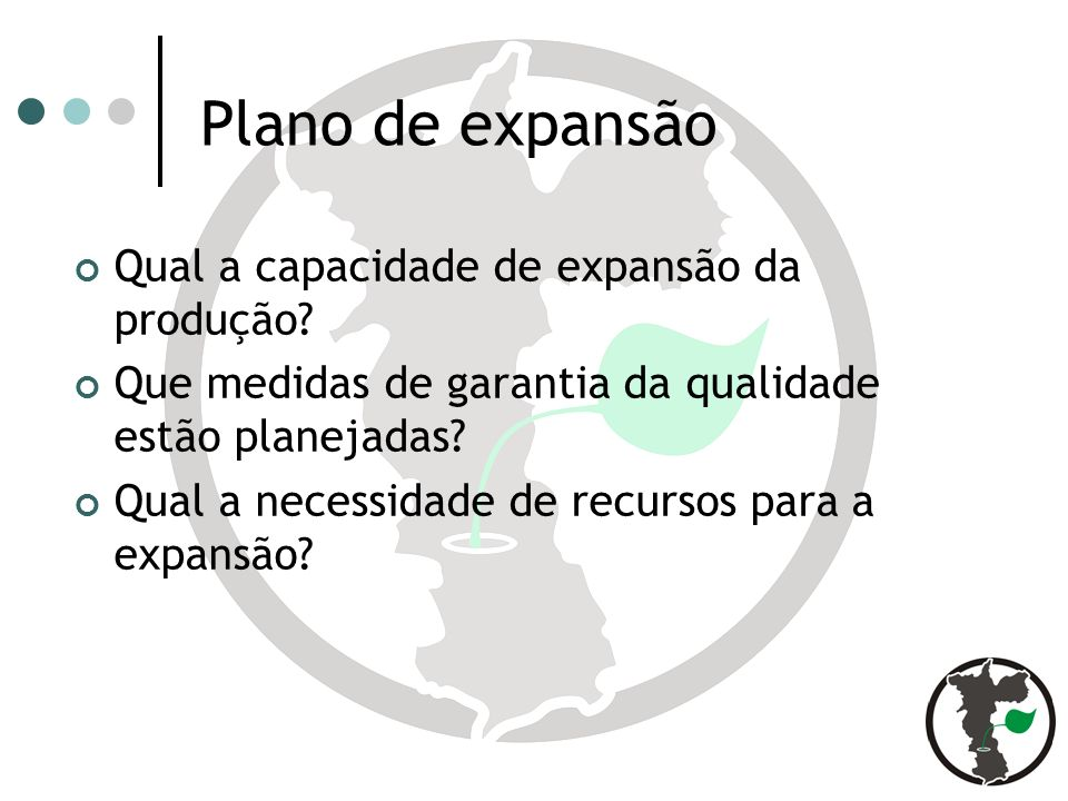 Plano de expansão Qual a capacidade de expansão da produção.