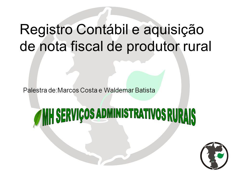 Registro Contábil e aquisição de nota fiscal de produtor rural Palestra de:Marcos Costa e Waldemar Batista