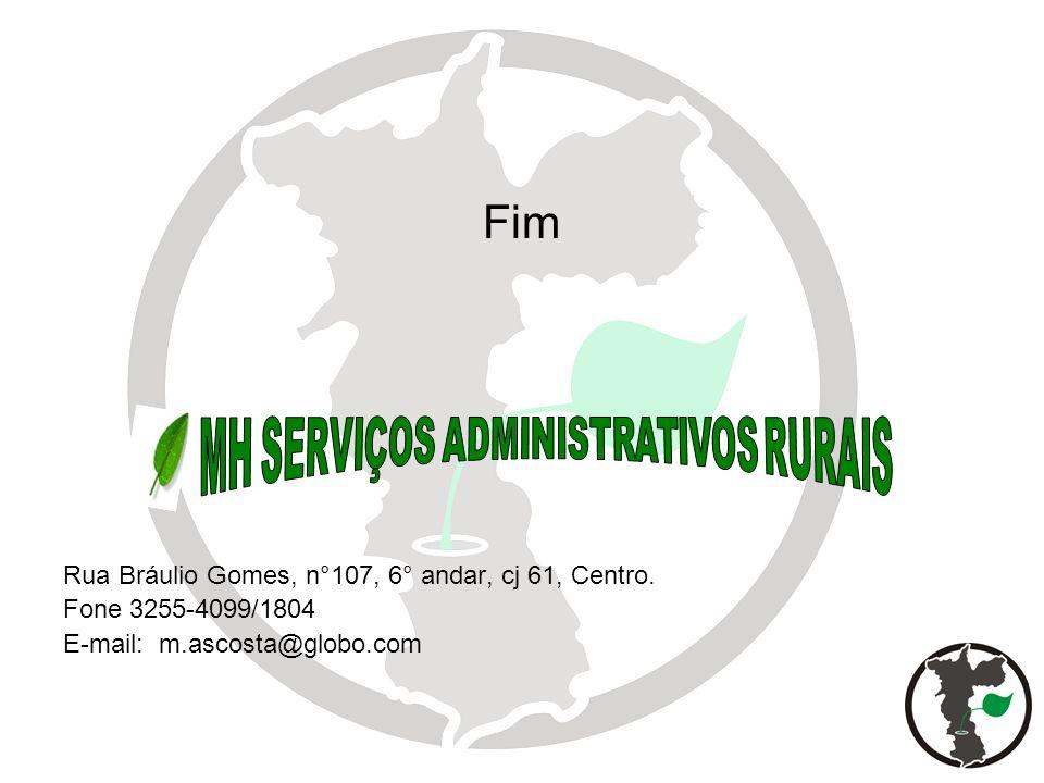 Fim Rua Bráulio Gomes, n°107, 6° andar, cj 61, Centro. Fone 3255-4099/1804 E-mail: m.ascosta@globo.com