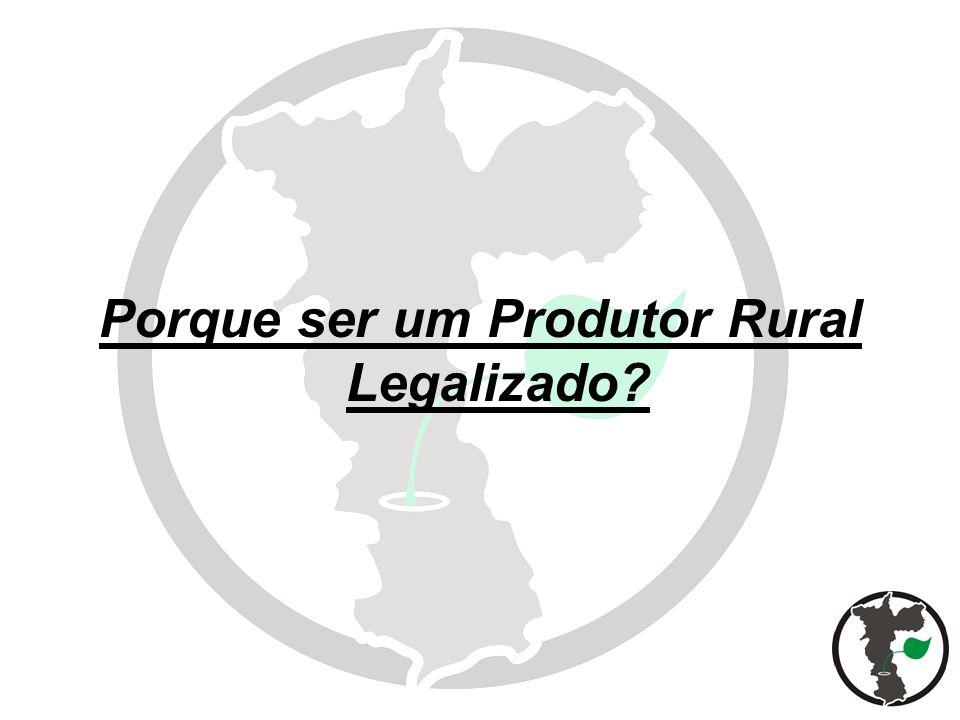 Porque ser um Produtor Rural Legalizado?