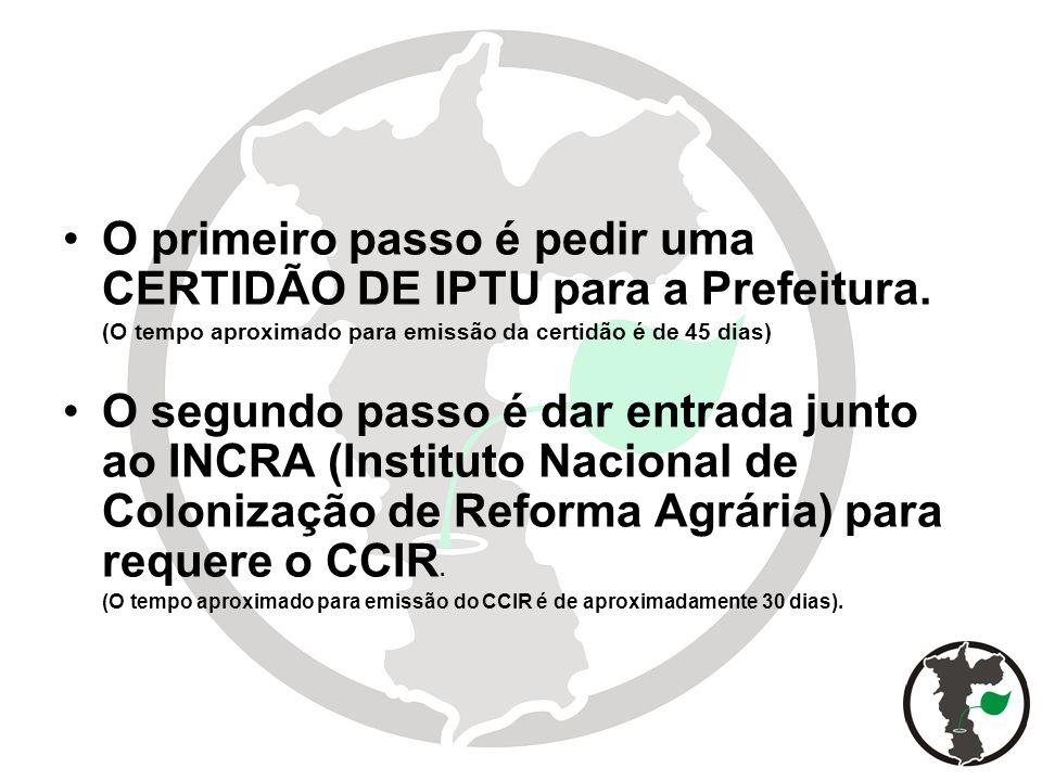 O primeiro passo é pedir uma CERTIDÃO DE IPTU para a Prefeitura.