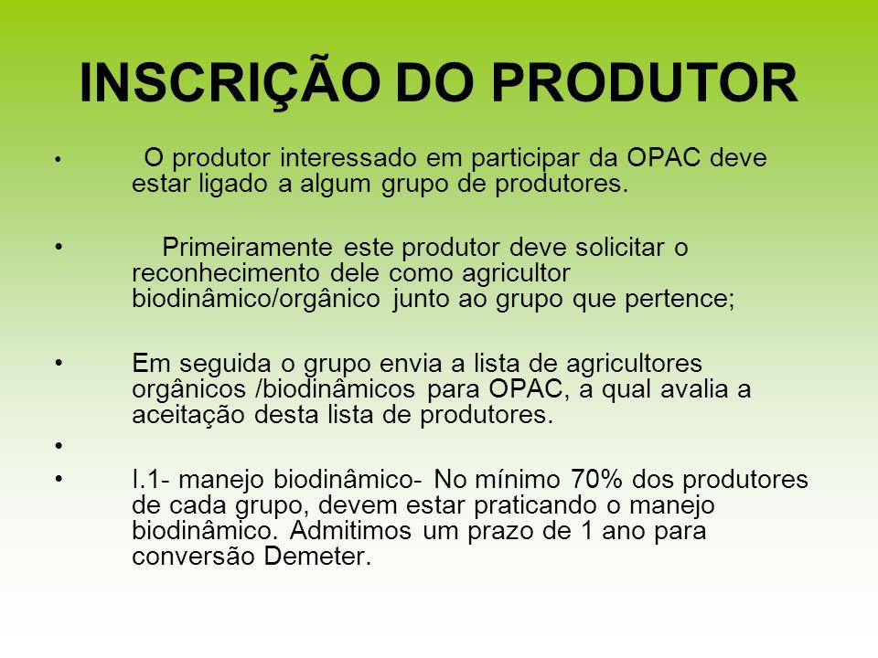 INSCRIÇÃO DO PRODUTOR O produtor interessado em participar da OPAC deve estar ligado a algum grupo de produtores. Primeiramente este produtor deve sol