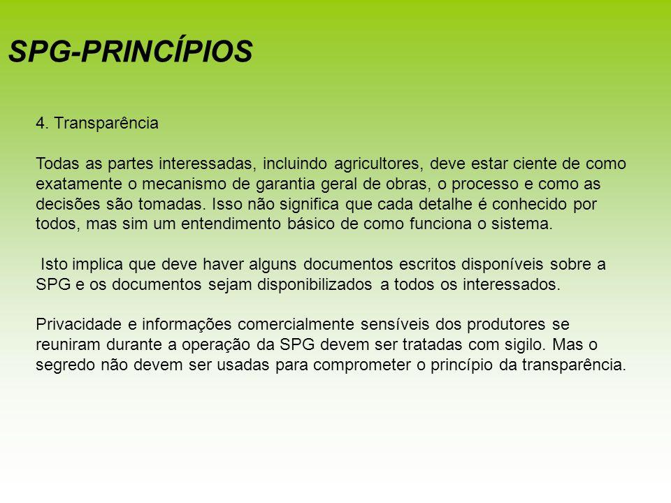 4. Transparência Todas as partes interessadas, incluindo agricultores, deve estar ciente de como exatamente o mecanismo de garantia geral de obras, o