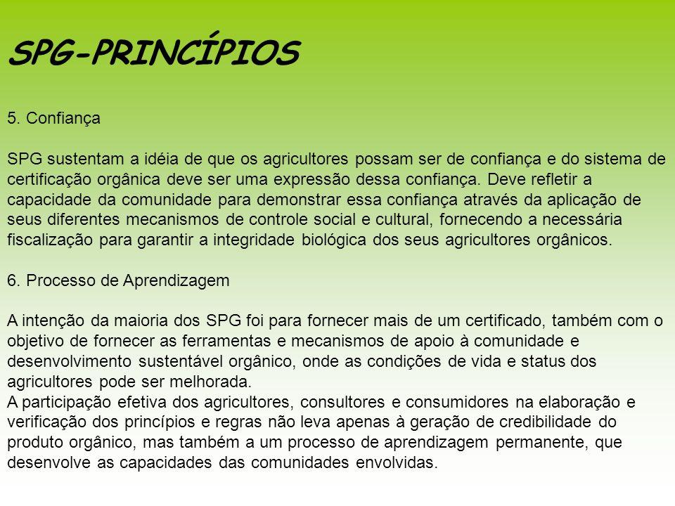 5. Confiança SPG sustentam a idéia de que os agricultores possam ser de confiança e do sistema de certificação orgânica deve ser uma expressão dessa c