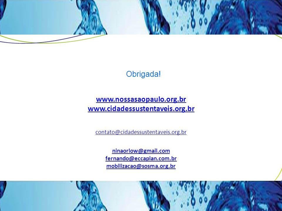 www.nossasaopaulo.org.br www.cidadessustentaveis.org.br contato@cidadessustentaveis.org.br ninaorlow@gmail.com fernando@eccaplan.com.br mobilizacao@so