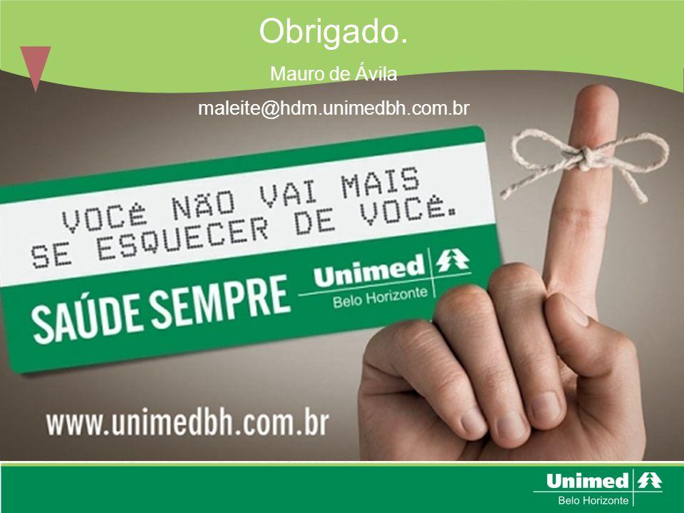 Obrigado. Mauro de Ávila maleite@hdm.unimedbh.com.br