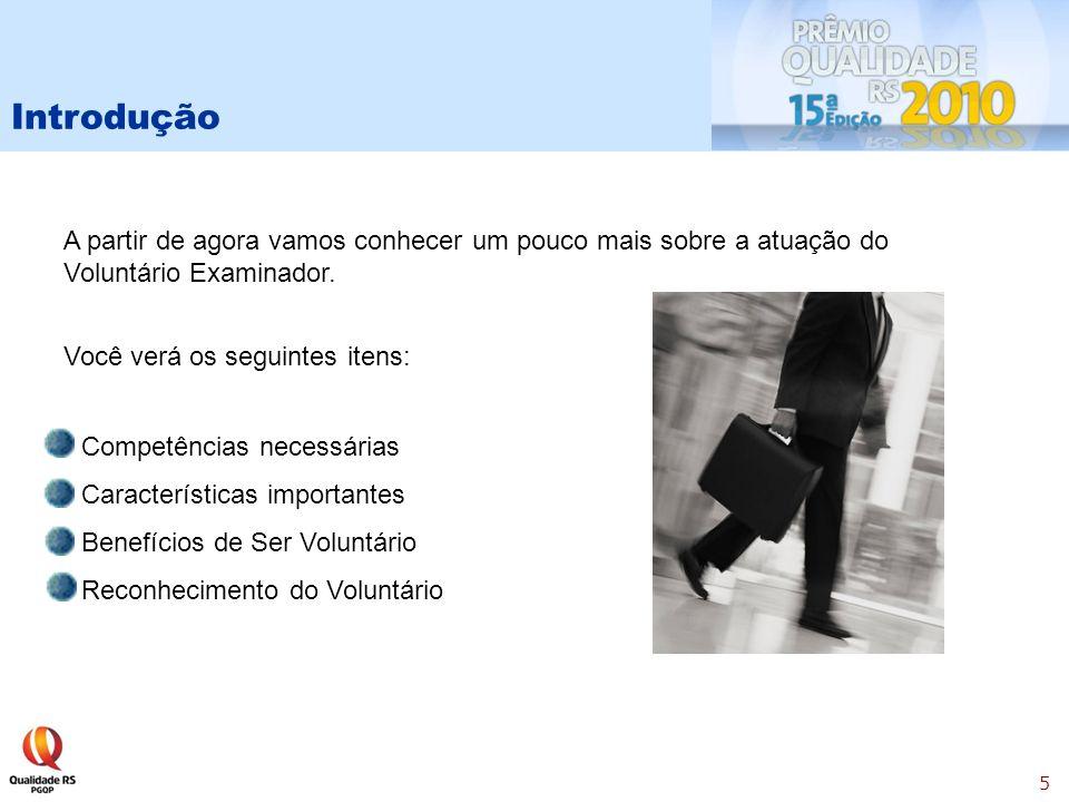 5 Introdução A partir de agora vamos conhecer um pouco mais sobre a atuação do Voluntário Examinador.