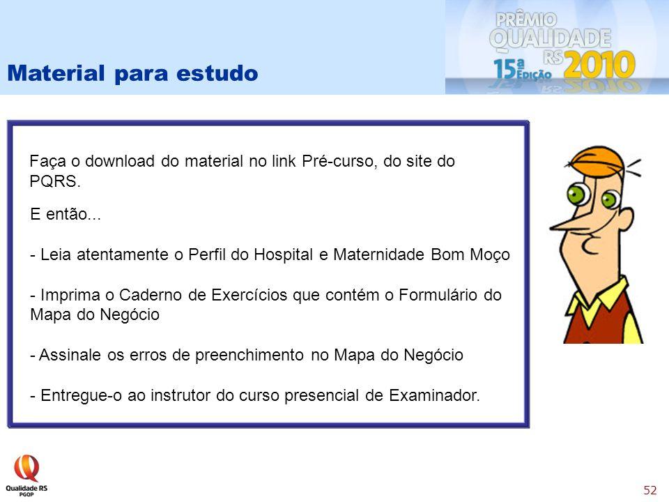 52 Material para estudo Faça o download do material no link Pré-curso, do site do PQRS.