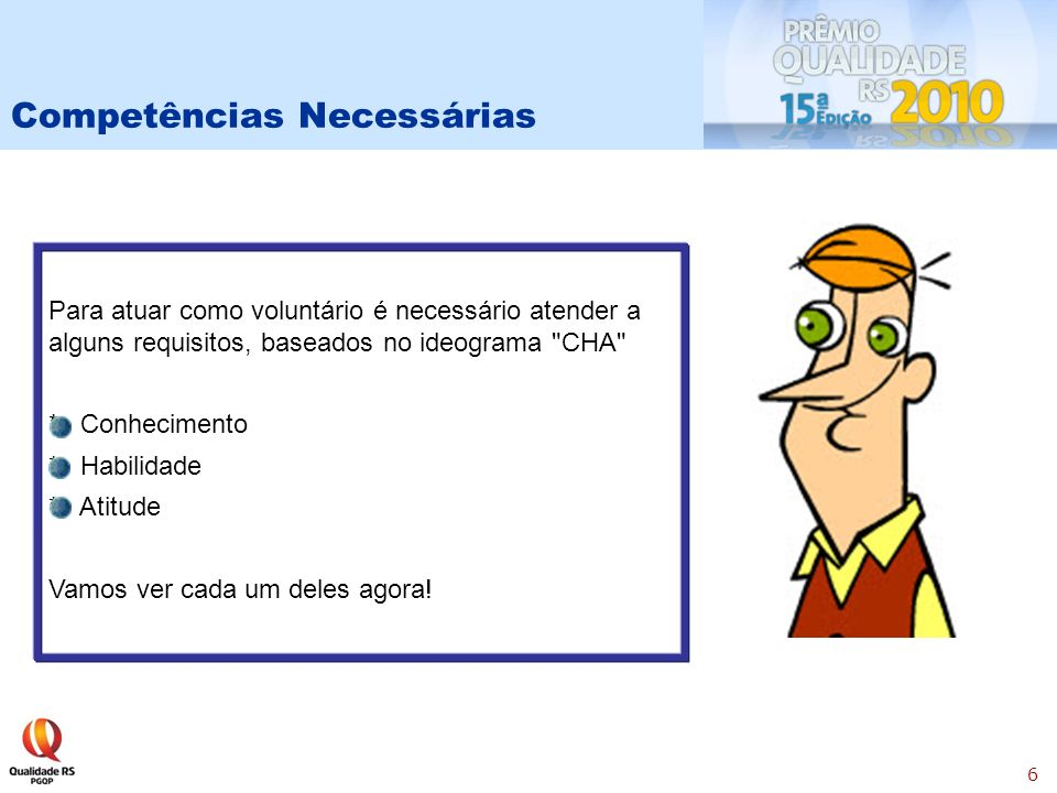17 Características Requeridas Existem algumas características que precisam estar presentes nos examinadores.