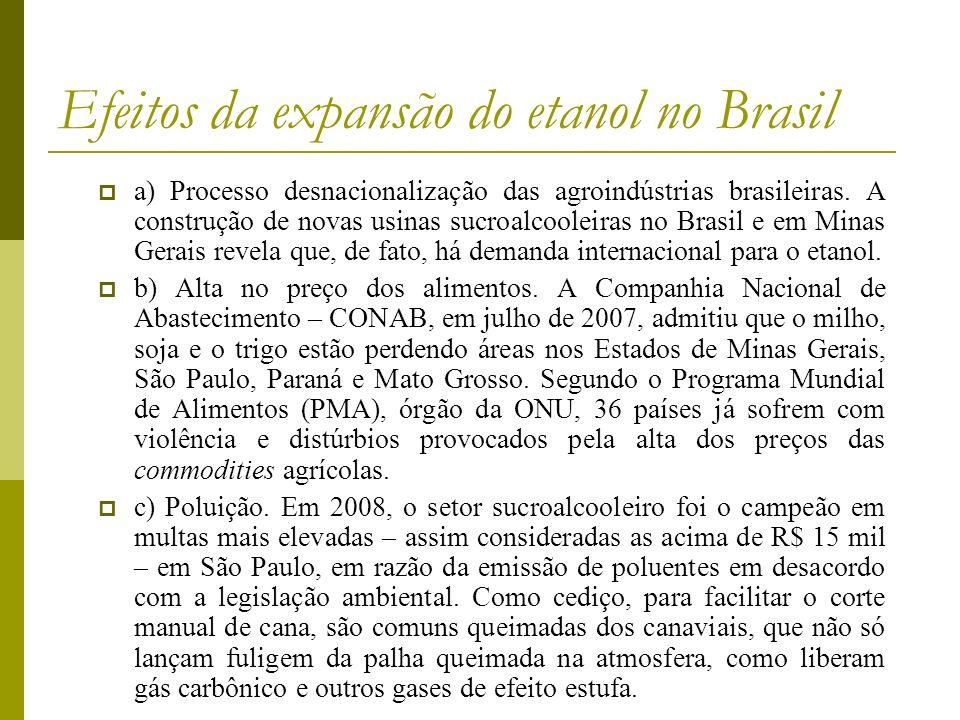 Efeitos da expansão do etanol no Brasil a) Processo desnacionalização das agroindústrias brasileiras. A construção de novas usinas sucroalcooleiras no